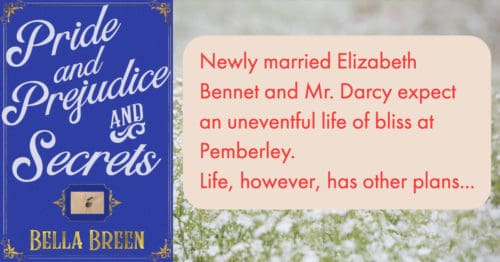 Chapters of Pride and Prejudice and Secrets | Bella Breen