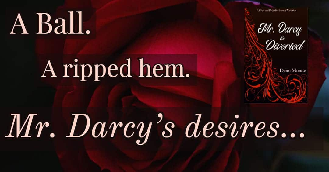 A Ball  A ripped hem  Mr  Darcy's desires      Bella Breen